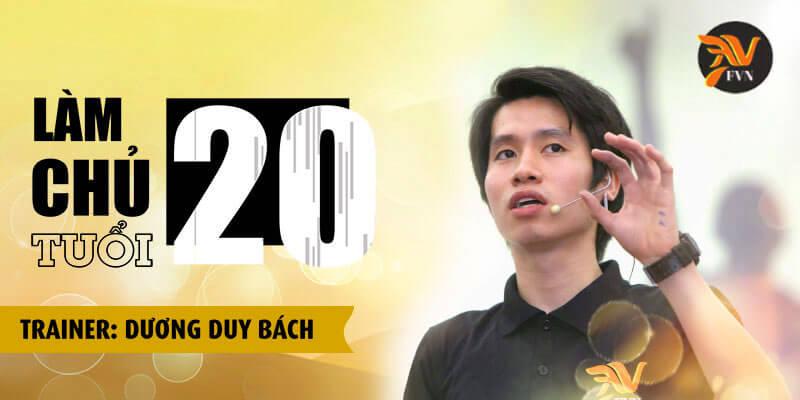 Làm chủ tuổi 20 cùng chuyên gia Dương Duy Bách